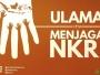 Ulama (itu) Menjaga NKRI