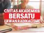 Civitas Akademika Bersatu Melawan Radikalisme